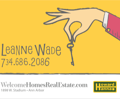 Leanne Wade, 734.686.2086, WelcomeHomesRealEstate.com, Howard Hanna, 1898 W. Stadium, Ann Arbor