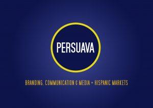 Persuava. Branding. Communication & Media + Hispanic Markets