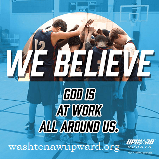We Believe God is at work all around us. washtenawupward.org, upward sports